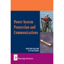 Power System Protection and Communication by Akhtar Kalam, 9781906574260
