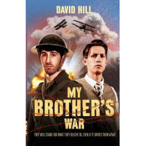 My Brother's War by David Hill, 9781906582630