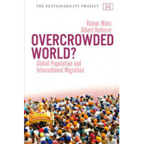 Overcrowded World: Global Population and International Migration by Rainer Munz, 9781906598105