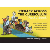 Literacy Across the Curriculum Pocketbook: Literacy Across the Curriculum Pocketbook by Caroline Bentley-Davies, 9781906610487