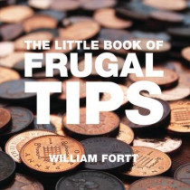 The Little Book of Frugal Tips by William Fortt, 9781906650254