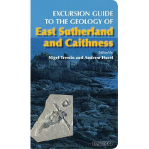 Excursion Guide to the Geology of East Sutherland and Caithness by Nigel Trewin, 9781906716011