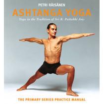 Ashtanga Yoga: Yoga in the Tradition of Sri K. Pattabhi Jois : The Primary Series Practice Manual by Petri Raisanen, 9781906756420