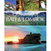 Enchanting Bali & Lombok by David Bowden, 9781906780937
