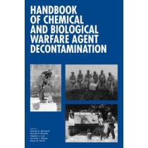 Handbook of Chemical and Biological Warfare Agent Decontamination by George O. Bizzigotti, 9781906799069