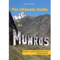 The Ultimate Guide to the Munros: Central Highlands South: Volume 2 by Ralph Storer, 9781906817206