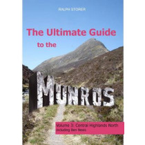 The Ultimate Guide to the Munros: Central Highlands North: Pt. 3 by Ralph Storer, 9781906817565