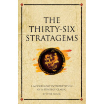 The thirty-six stratagems: A modern-day interpretation of a strategy classic by Peter Taylor, 9781906821838