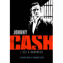 Johnny Cash: I See a Darkness: I See Darkness by Rheinhard Kleist, 9781906838072