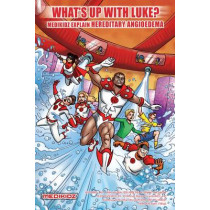 What's Up with Luke? Medikidz Explain Hereditary Angioedema by Dr. Kim Chilman-Blair, 9781906935207