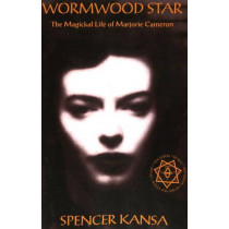 Wormwood Star: The Magickal Life of Marjorie Cameron by Spencer Kansa, 9781906958602