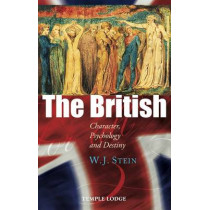 The British: Character, Psychology and Destiny by W. J. Stein, 9781906999773