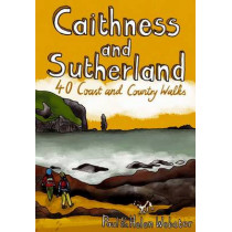 Caithness and Sutherland: 40 Coast and Country Walks by Paul Webster, 9781907025082