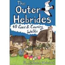 The Outer Hebrides: 40 Coast & Country Walks by Paul Webster, 9781907025334