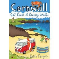 Cornwall: 40 Coast and Country Walks by Keith Fergus, 9781907025426
