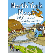 North York Moors: 40 Coast and Country Walks by Alastair Ross, 9781907025518