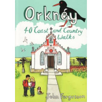 Orkney: 40 Coast and Country Walks by John Fergusson, 9781907025525
