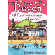Devon: 40 Coast and Country Walks by Patrick Kinsella, 9781907025532