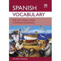 Spanish Vocabulary for Key Stage 3 and Common Entrance by Geraldine Hazzleton, 9781907047596