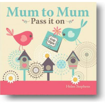 Mum to Mum, Pass it on by from you to me, 9781907048210