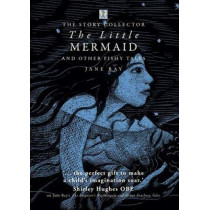 The Little Mermaid and Other Fishy Tales by Jane Ray, 9781907152740