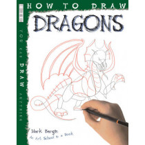 How To Draw Dragons by Mark Bergin, 9781907184291