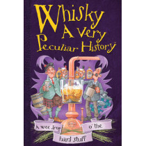 Whisky, A Very Peculiar History: A Very Peculiar History by Fiona MacDonald, 9781907184765