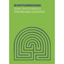 Neurotransmissions: Essays on Psychedelics from Breaking Convention by David Luke, 9781907222436