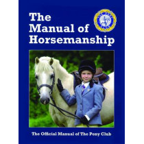 The Manual of Horsemanship: The Official Manual of The Pony Club by Pony Club, 9781907279133