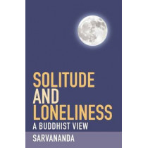 Solitude and Loneliness by S. Sarvananda, 9781907314070