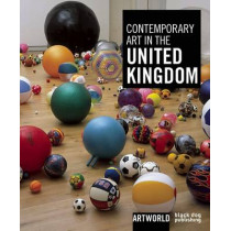 Contemporary Art in the United Kingdom by John Slyce, 9781907317682