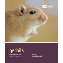 Gerbils - Pet Friendly by Jackie Roswell, 9781907337109