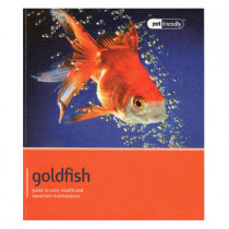 Goldfish - Pet Friendly: Understanding and Caring for Your Pet by Various Various, 9781907337208