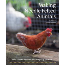 Making Needle-Felted Animals: Over 20 Wild, Domestic and Imaginary Creatures by Steffi Stern, 9781907359460