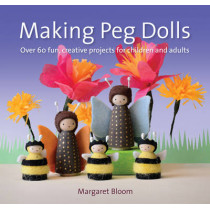 Making Peg Dolls by Margaret Bloom, 9781907359774