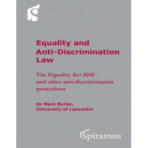 Equality and Anti-Discrimination Law: The Equality Act 2010 and Other Anti-Discrimination Protections by Mark Butler, 9781907444470
