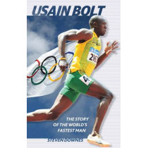 Usain Bolt: The Story of the World's Fastest Man by Steven Downes, 9781907524189