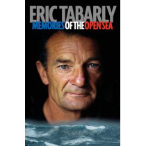 Eric Tabarly: Memories of the Open Sea by Eric Tabarly, 9781907524363