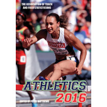 Athletics 2016: The Track & Field Annual: 2016 by Peter Matthews, 9781907524516