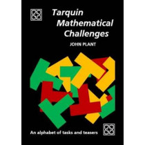 Tarquin Mathematical Challenges: An alphabet of tasks and teasers by John Plant, 9781907550294