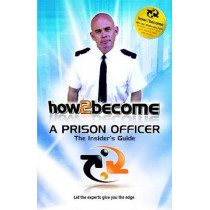 How 2 Become a Prison Officer: The Insiders Guide by Richard McMunn, 9781907558016