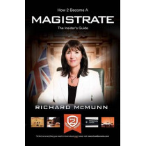 How 2 Become a Magistrate: The Insiders Guide by Richard McMunn, 9781907558078