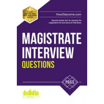 Magistrate Interview Questions: How to Pass the Magistrate First and Second Interviews by Richard McMunn, 9781907558337