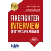 Firefighter Interview Questions and Answers by Richard McMunn, 9781907558405