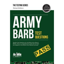 Army BARB Test Questions: Sample Test Questions for the British Army Recruit Battery Test by Richard McMunn, 9781907558498
