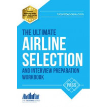Airline Pilot Selection and Interview Workbook: The Ultimate Insiders Guide by Lee Woolaston, 9781907558658