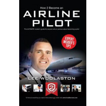 How to Become an Airline Pilot by Lee Woolaston, 9781907558962