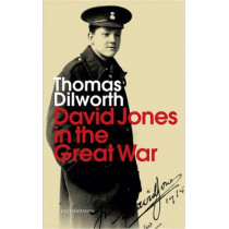 David Jones in the Great War by Thomas Dilworth, 9781907587245