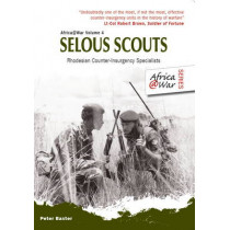Selous Scouts: Rhodesian Counter-Insurgency Specialists by Peter Baxter, 9781907677380