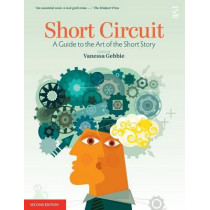 Short Circuit: A Guide to the Art of the Short Story by Vanessa Gebbie, 9781907773440